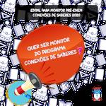 Programa Conexões de Saberes lança edital para monitor