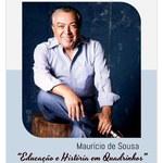 Conversas Pedagógicas recebe Maurício de Souza nesta quarta (7)