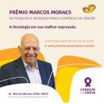 Prevenção e cuidados na Oncologia serão premiadas pela Fundação Câncer