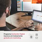 Santander Digital inscreve para treinamento gratuito em marketing