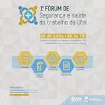 Ufal promove 1º Fórum de Segurança e Saúde do Trabalho