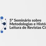 5º Seminário Internacional sobre Metodologias está com inscrições abertas