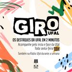 Giro Ufal apresenta destaques do portal nas redes sociais e na Rádio