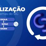 Atualização do SIG facilitará atividades administrativas e acadêmicas na Ufal