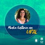 De aluna a vice-coordenadora do Paespe, Geiza Gomes conta como a Ufal mudou sua vida
