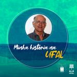 48 anos na Ufal: Evandro Marroquim fala de sua história com a Foufal