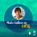 Dedicação exclusiva à Ufal faz parte da trajetória da professora Verônica Robalinho