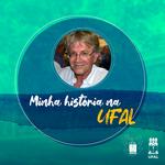 Professor Geraldo Majela é o homenageado no Minha História na Ufal