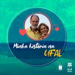 Marília e Euzébio Goulart são a própria história da Universidade