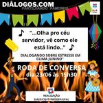 Projeto Diálogos promove encontro junino com servidores