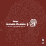 Grupo de Pesquisal promove 7° Encontro Linguagem e Cognição