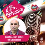 Programa Ufal e Sociedade destaca as políticas inclusivas na Ufal