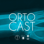 Novo episódio do Ortocast fala sobre emergência e urgência nas fraturas