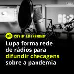 Agência Lupa esclarece notícias falsas sobre a vacinação contra a covid-19