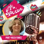 Ufal e Sociedade debate educação inclusiva com a professora Neiza Fumes