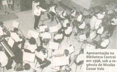 Apresentação na Biblioteca Central em 1998, sob a regência de Nicolas Gosse Vale