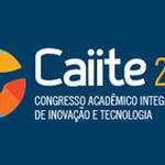 Prazo de inscrição dos trabalhos aprovados para o Caiite começa dia 2 de junho