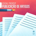 Propep abre edital para apoiar publicações de artigos de docentes