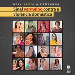 Ufal reforça a Campanha nacional Sinal Vermelho contra a violência doméstica