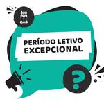 Período Letivo Excepcional: tudo o que você precisa saber