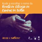 Campus do Sertão lança campanha para dar nome à Revista de Extensão
