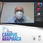 Comemoração dos 15 anos do Campus Arapiraca foi encerrada na última sexta